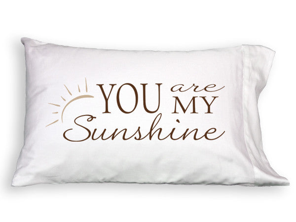 Pillowcase - You Are My Sunshine