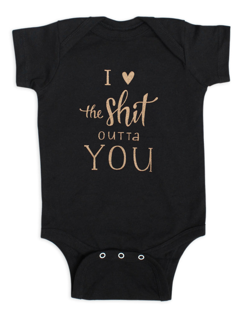 I <3 the Sh*t Outta You ONESIE
