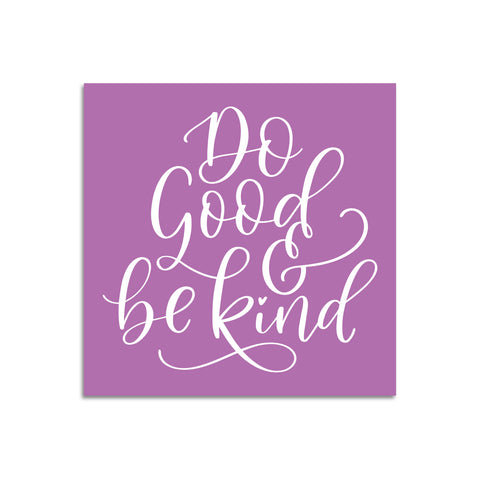 Do Good & Be Kind MINI PRINT