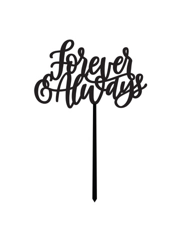 Forever & Always CAKE TOPPER