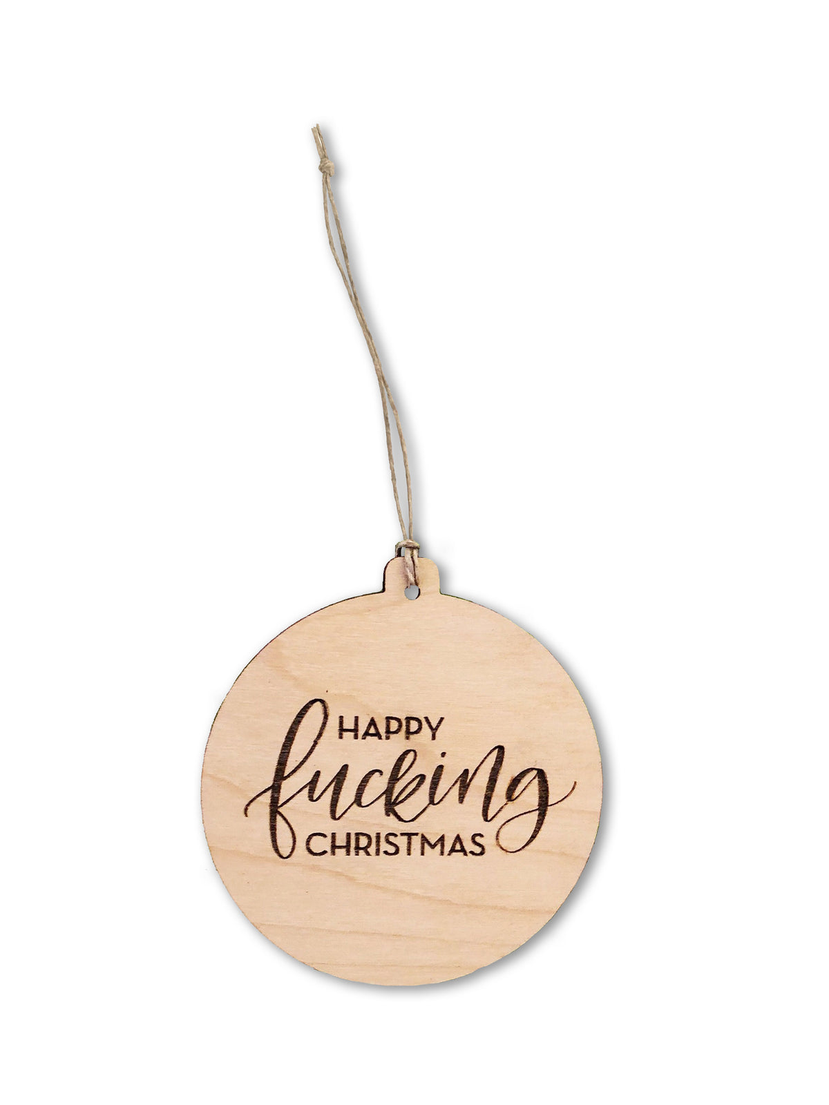 Happy F*cking Christmas ORNAMENT