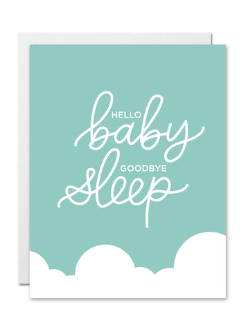 Hello Baby Goodbye Sleep CARD