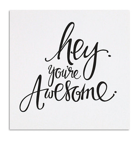 Hey You're Awesome PRINT