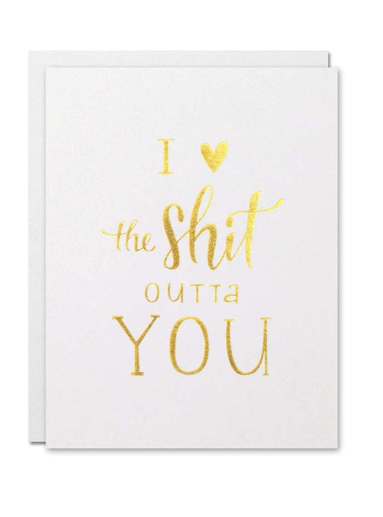 I <3 the Sh*t Outta You CARD