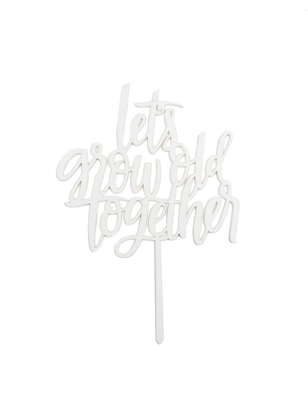 Let's Grow Old Together CAKE TOPPER
