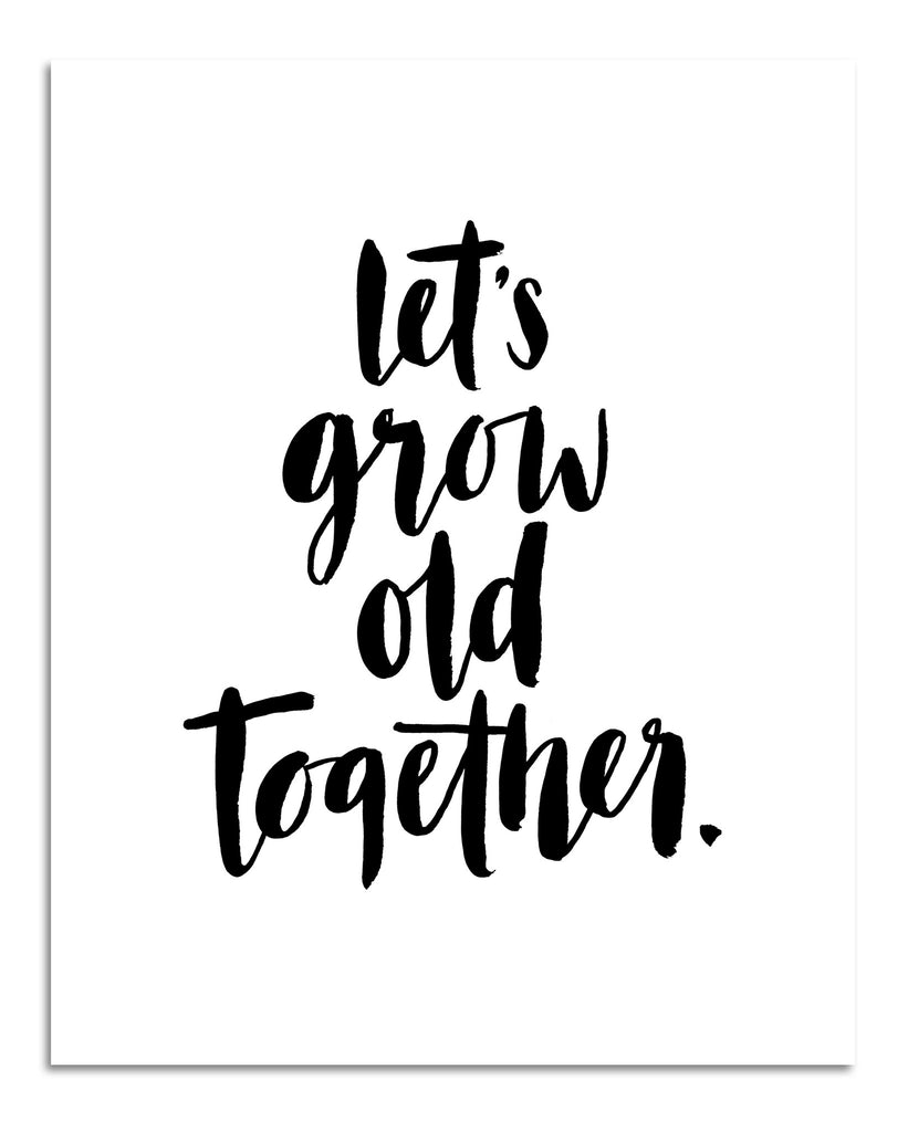 Let's grow old together PRINT