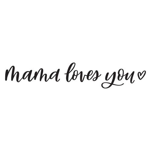 Mama Loves You Decal