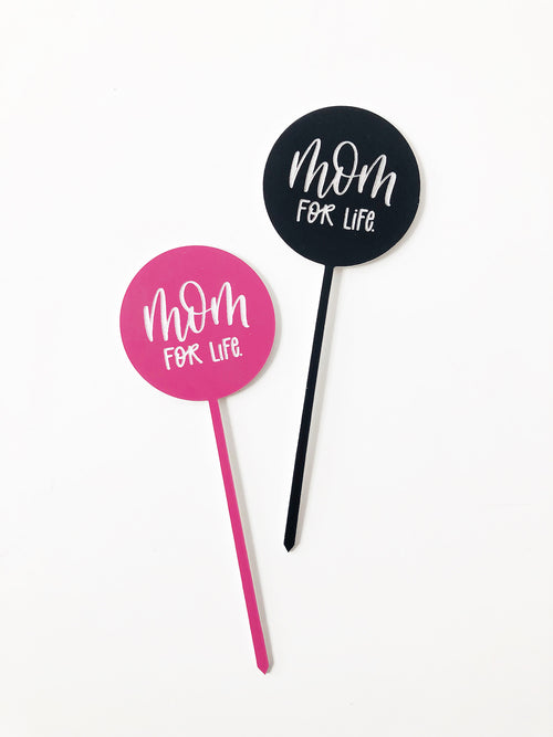 Mom For Life PLANT STAKE