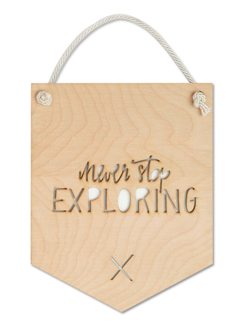 Never Stop Exploring WOODEN FLAG