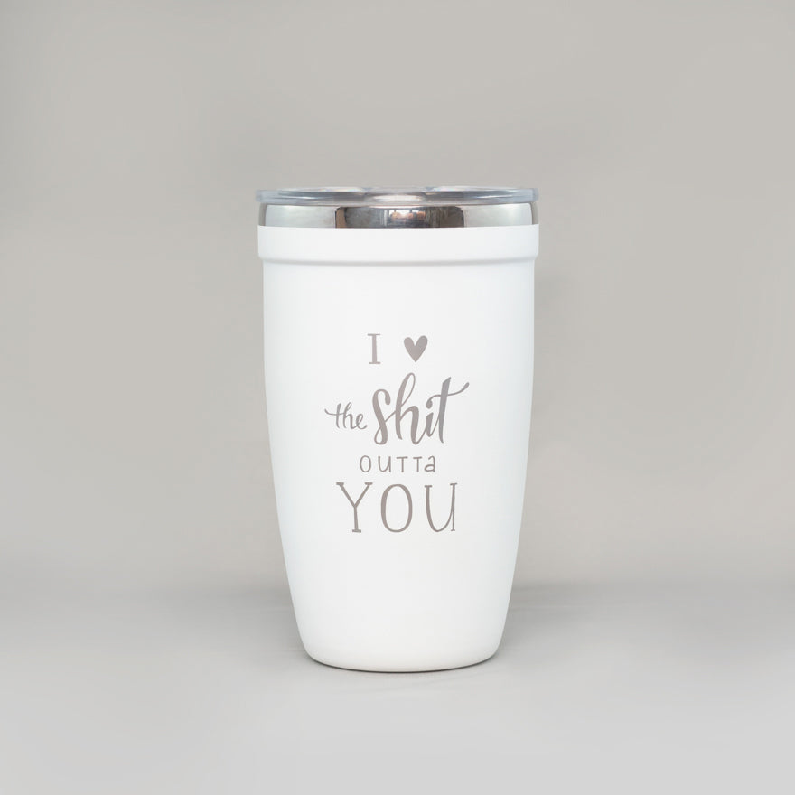 I <3 the Shit Outta You TUMBLER