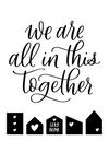 We are all in this Together Downloadable Print