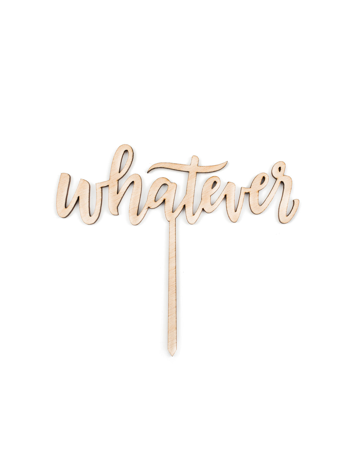 Whatever CAKE TOPPER