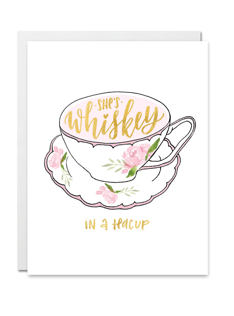 She's Whiskey in a Teacup CARD