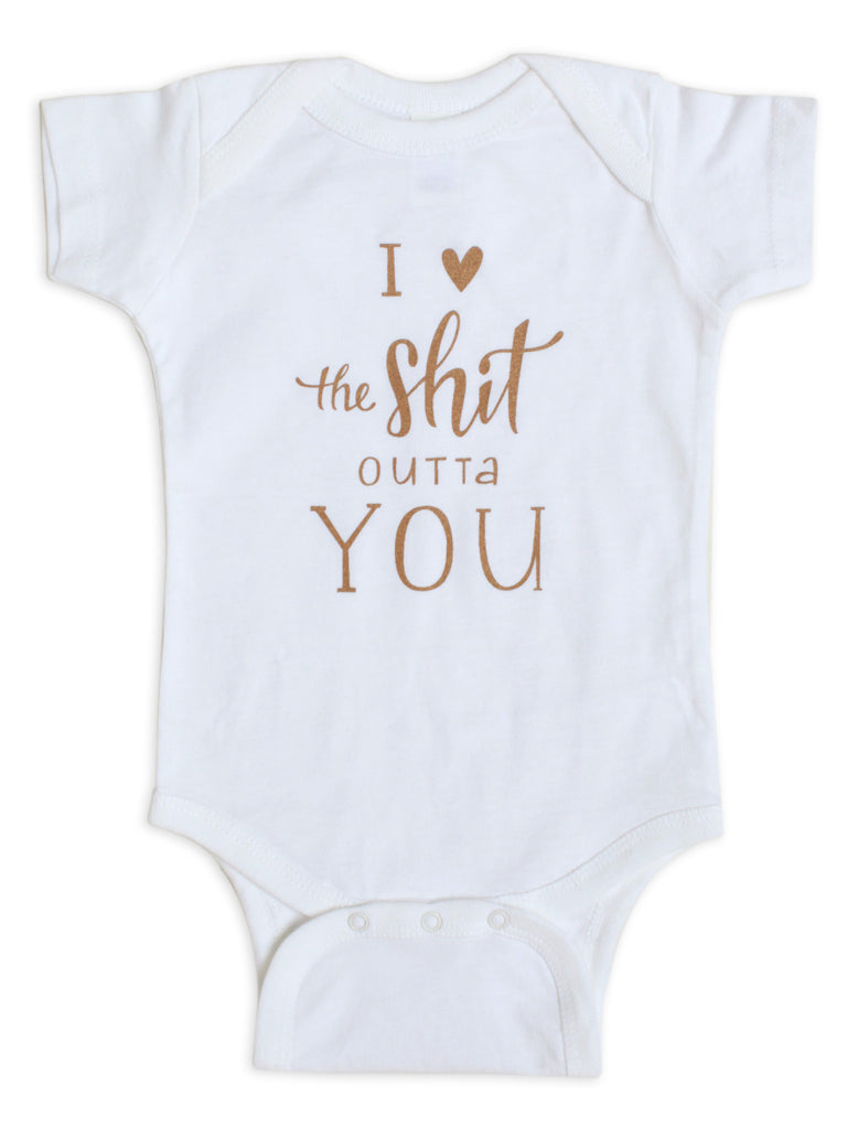 I <3 the Sh*t Outta You ONESIE WHITE