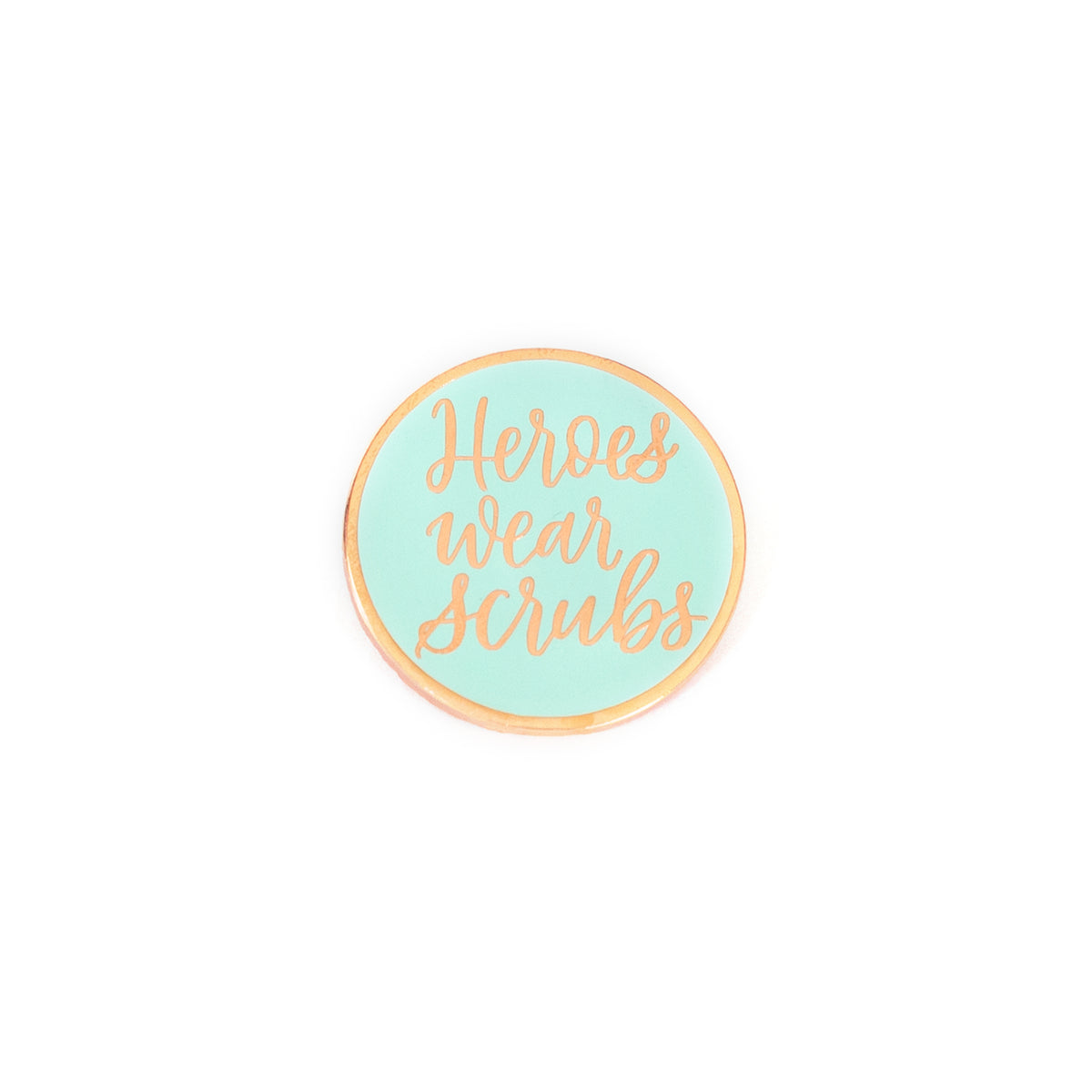 Heroes Wear Scrubs Pins