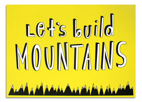 Let's Build Mountains MINI PRINT