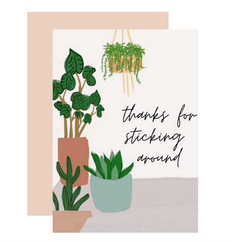 Sticking Around Greeting Card