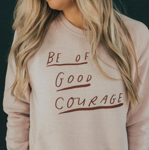 Be of Good Courage Pullover