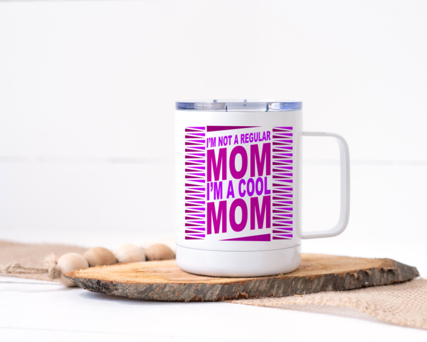 Not a Regular Mom, I'm a Cool Mom Stainless Steel Travel Mug
