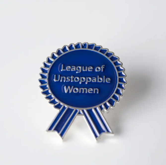 The League of Unstoppable Women Pin