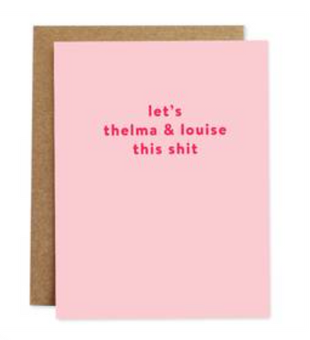 Let's Thelma & Louise Card