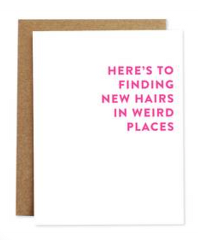 Here's to Finding New Hairs Birthday Card