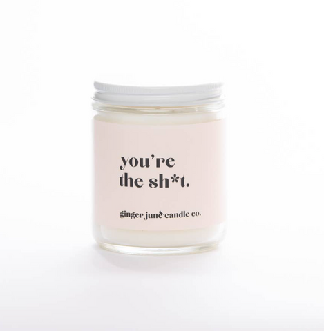 You're The Sh*t Soy Candle -- Coconut Vanilla
