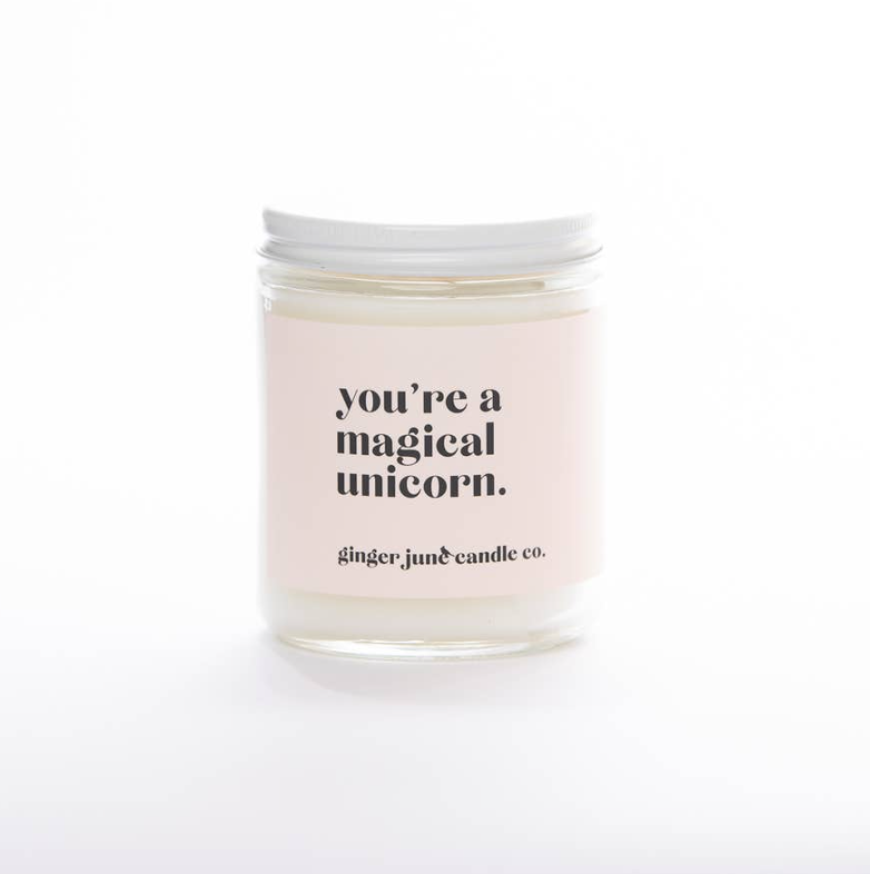 You're A Magical Unicorn Soy Candle -- Coconut & Vanilla