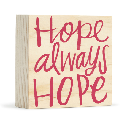 Hope Always Hope Board