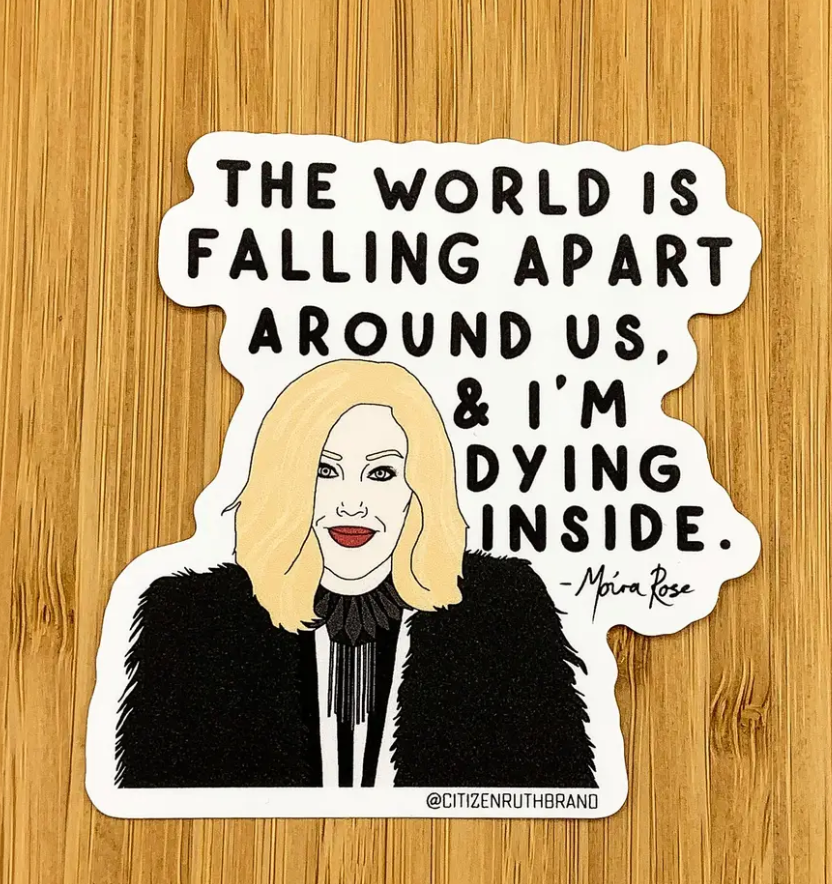 Schitt's Creek The World Is Falling Apart Sticker