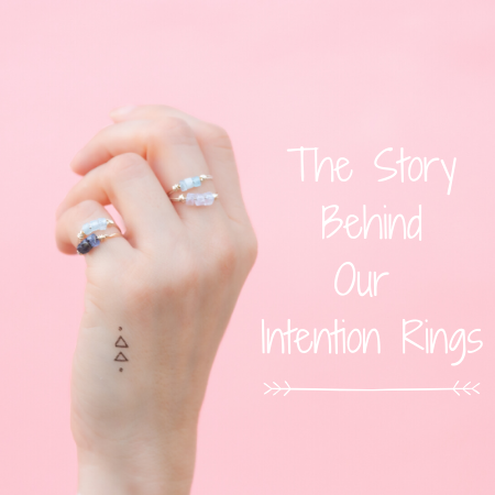 The Meaning Behind our Intention Rings