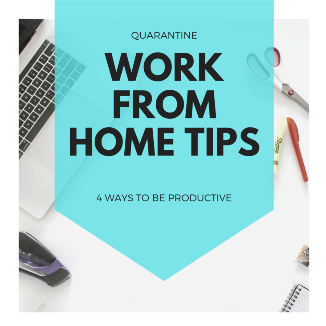 4 Tips When Working From Home