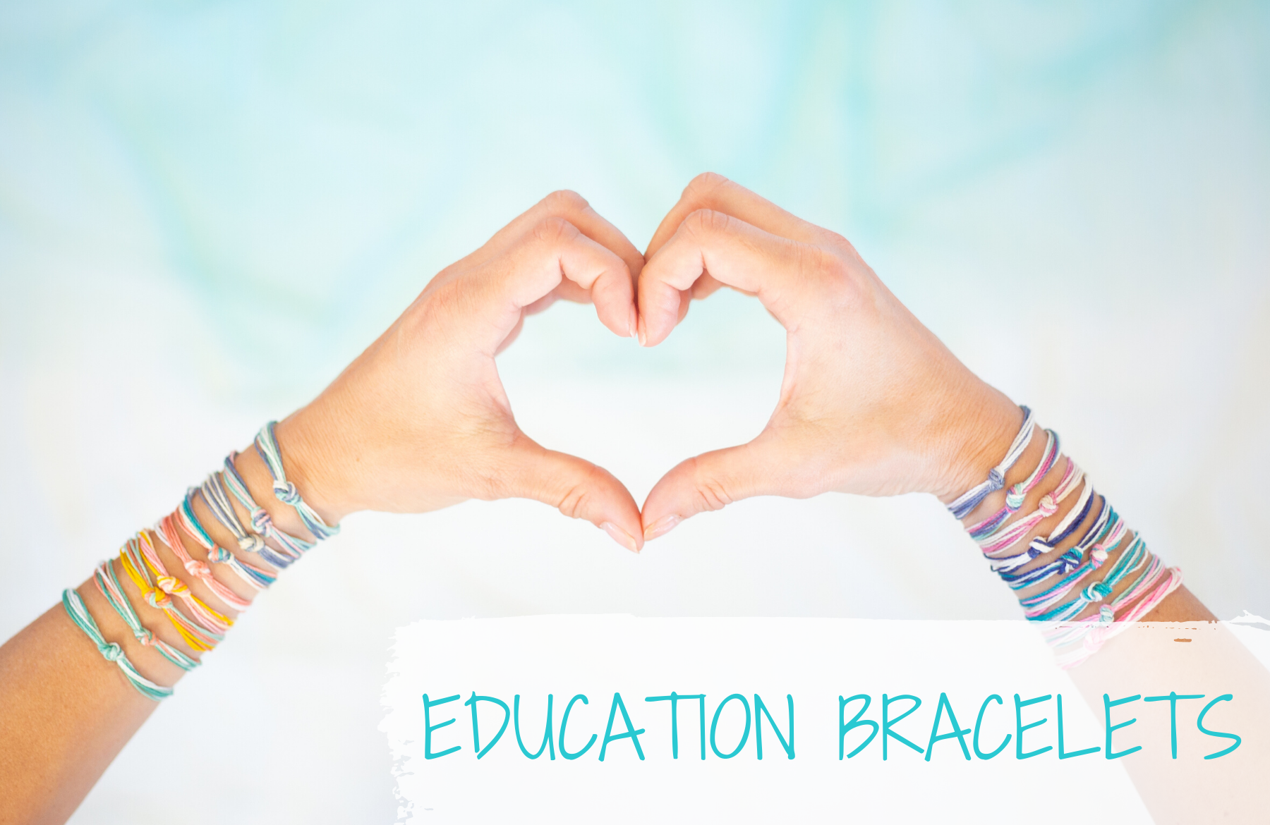 Education Bracelets