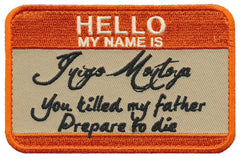 Patch Squad My Name Is Inigo Montoya Tactical Princess Bride velcro patch