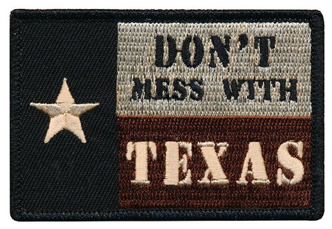 Tactical Don't Mess With Texas Flag Embroidered Patch
