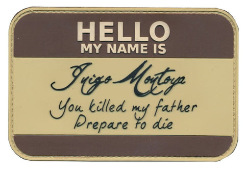 Hello My Name Is Inigo Montoya Princess Bride PVC Patch