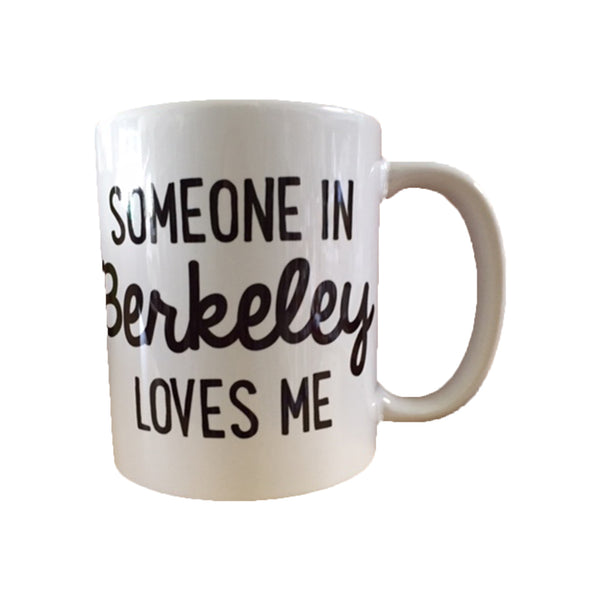 Someone in Berkeley Love Me mug