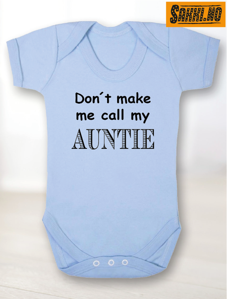 Don't Make Me Call My Auntie Body