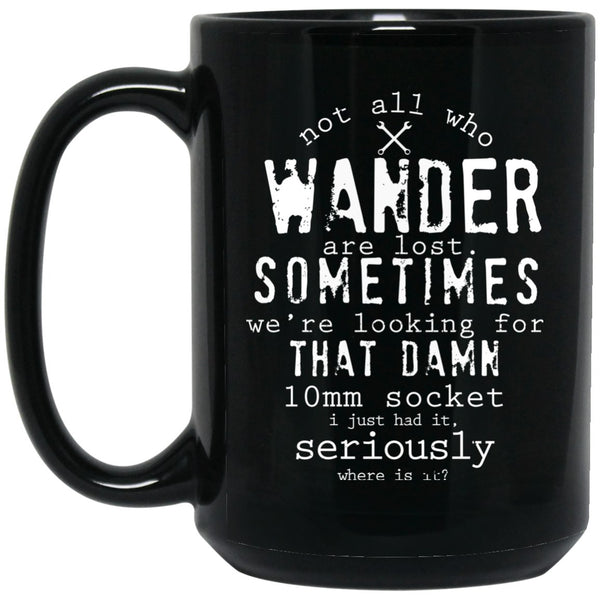 Drinkware - Not All Mechanics Who Wander Coffee Mug