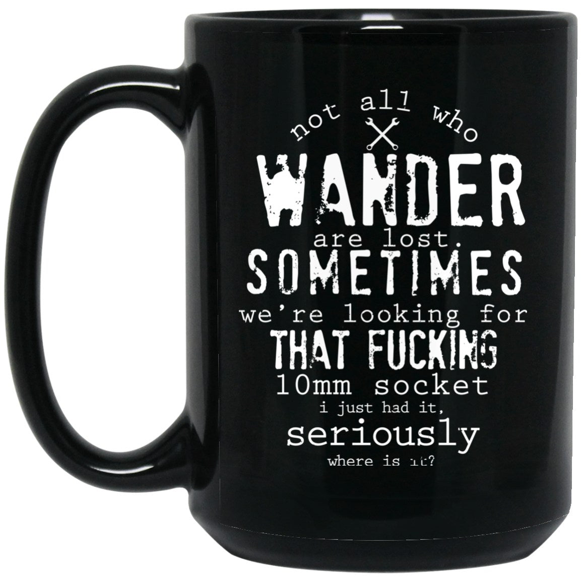 2acefa710 Drinkware - Not All Mechanics Who Wander Mug