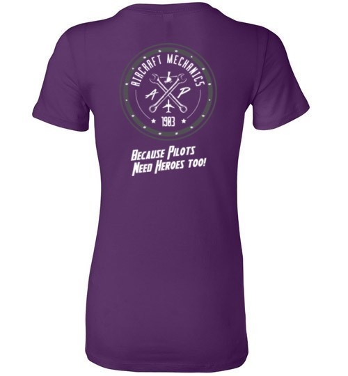 T-shirt - Aircraft Mechanics - Because Pilots Need Heroes Too Women's Tee