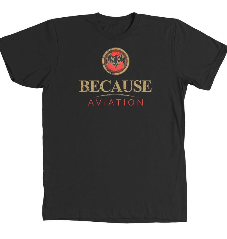 T-shirt - Because Aviation Makes Me Drink
