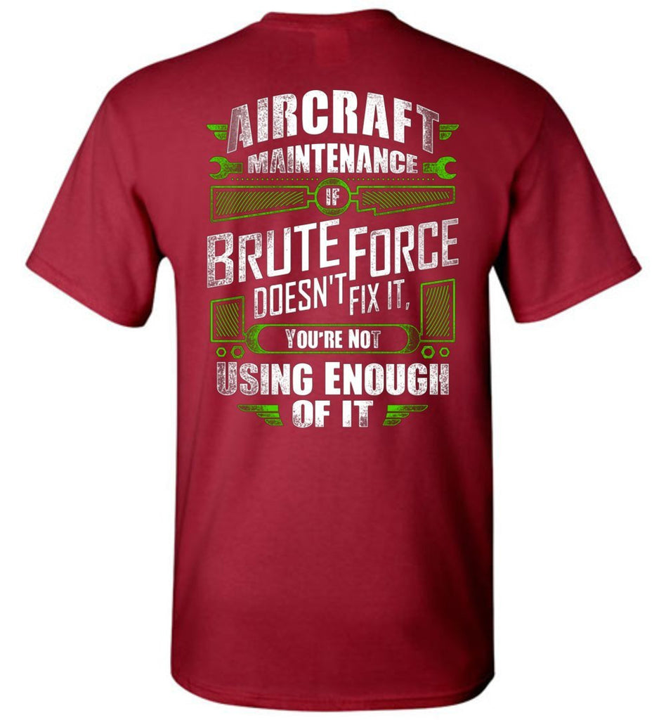 T-shirt - Brute Force Aircraft Mechanic Shirt