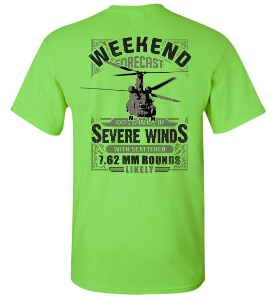 T-shirt - CH-47 Weekend Forecast Shirt!