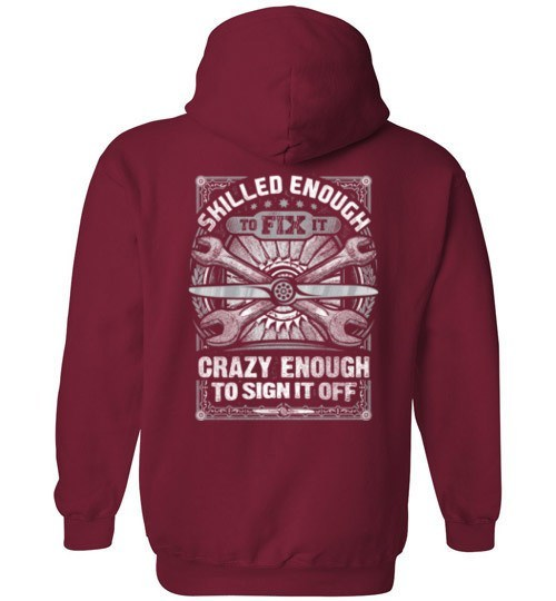 T-shirt - Crazy Enough To Sign It Off Aircraft Mechanic Hoodie!