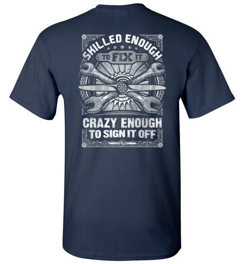 T-shirt - Crazy Enough To Sign It Off Aircraft Mechanic Shirt!