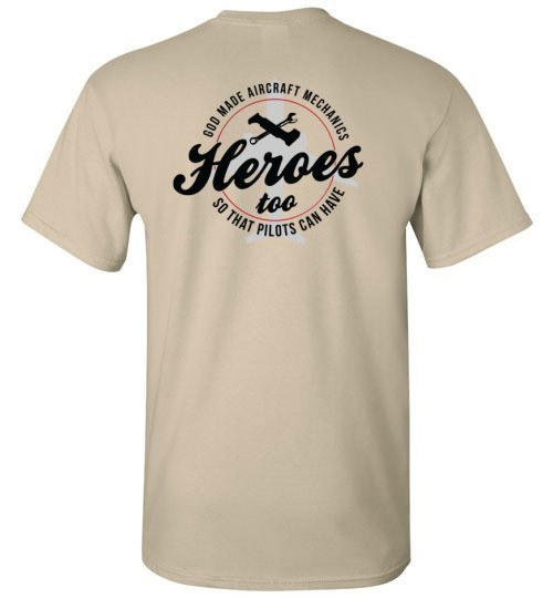 T-shirt - God Made Aircraft Mechanics So Pilots Could Have Heroes 2!