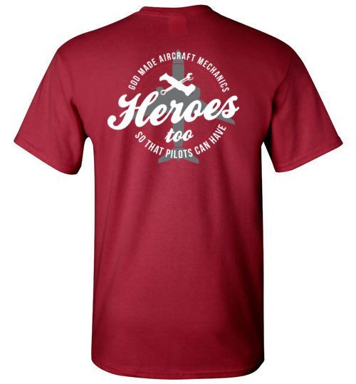 T-shirt - God Made Aircraft Mechanics So Pilots Could Have Heroes Too!
