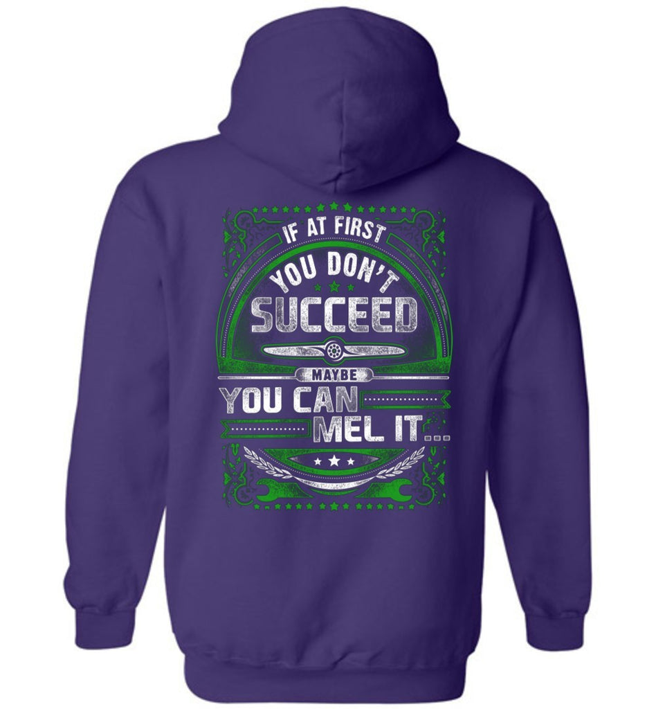 T-shirt - If At First You Don't Succeed....MEL It Hoodie