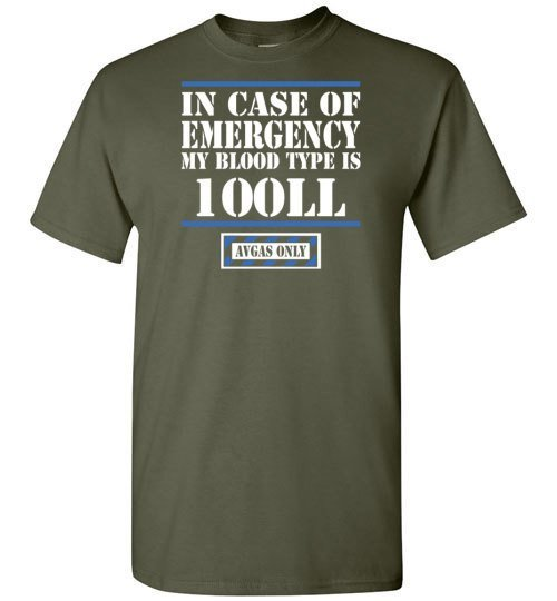 T-shirt - In Case Of Emergency Blood Type Is 100LL!
